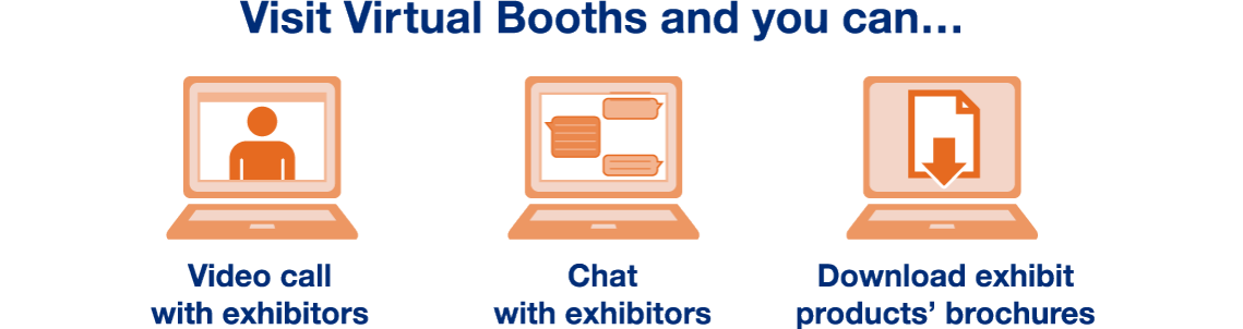 Visit Virtual Booths and you can…